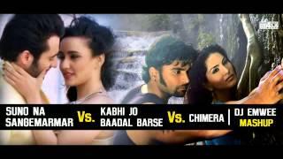 suno-na-sangemarmar-vs-kabhi-jo-baadal-barse-vs-chimera-dj-emwee-mashup