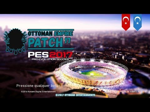 PES 2017 Ottoman Empire Patch v4.0 AIO /2018 PC DOWNLOAD