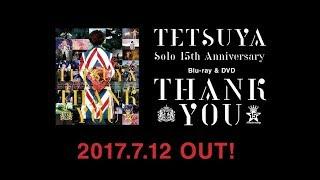 TETSUYA(L'Arc〜en〜Ciel)15th Anniversary映像作品Blu-ray&DVD『THA...