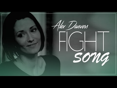Alex Danvers // Fight Song