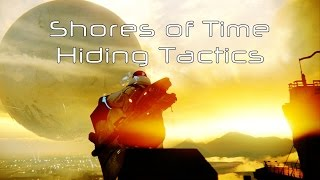 Destiny - Shores of Time Hiding Tactics