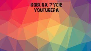 Roblox życie youtubera