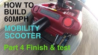 How to build a 60MPH MOBILITY SCOOTER #4 Finish and test
