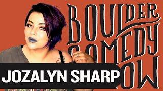 Meet Comedian Jozalyn Sharp   Boulder Comedy Show Podcast