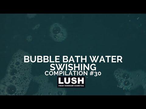 Compilation #30: LUSH COSMETICS Bubble Bath Water Swishing PART 3