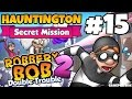 Robbery Bob 2: Double Trouble - Hauntington Secret Mission - iOS / Android Gameplay Video Part 15