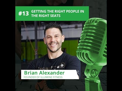 Episode 13 - Brian Alexander - Getting the Right People in the Right Seats