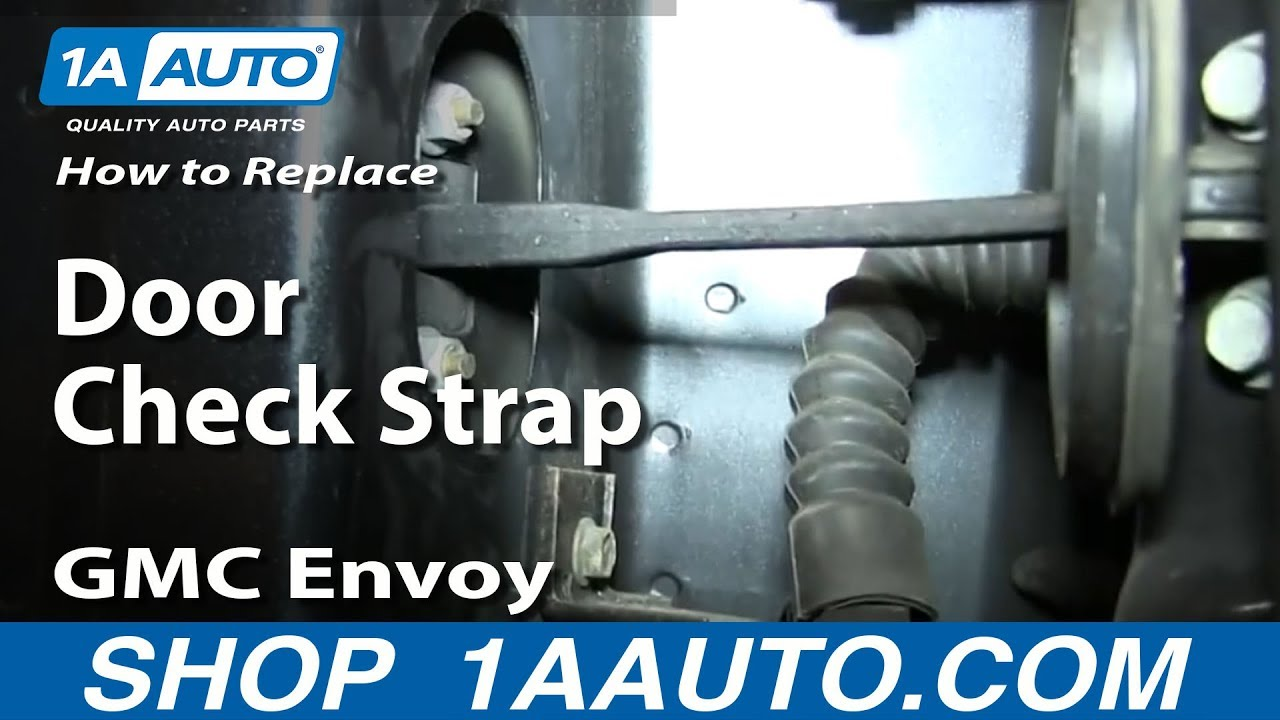 How To Install Replace Door Swing Check Strap 2002 09 Gmc Envoy 1946 Ford Truck Wiring Diagram Chevrolet Trailblazer
