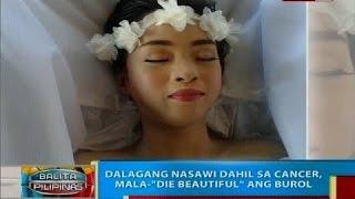 """BP: Dalagang nasawi dahil sa cancer, mala-""""Die Beautiful"""" ang burol"""