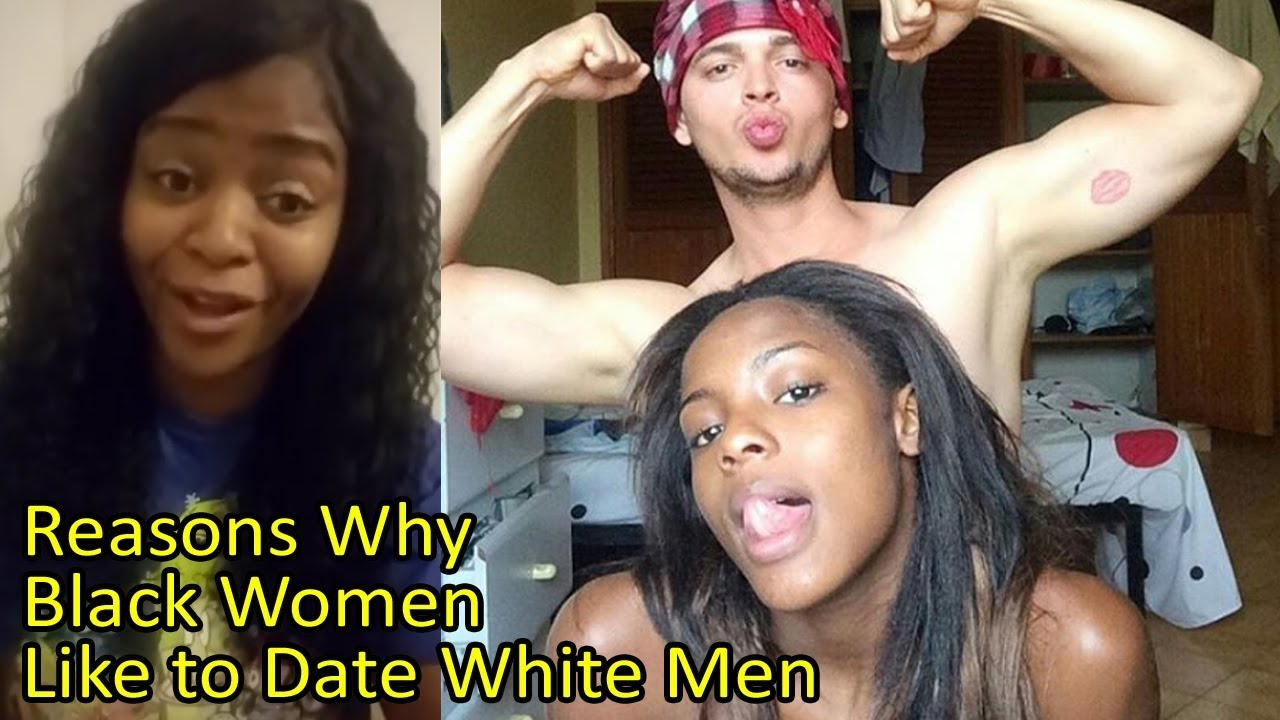 Why black girls date white guys