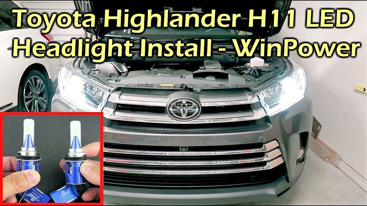 2018 Toyota Highlander H11 Led Headlight Install Winpower Led