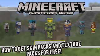 HOW TO GET  SKIN PACKS AND TEXTURE PACKS FOR FREE ON MINECRAFT! (EASY) PS4 PS3 XBOX ONE XBOX 360