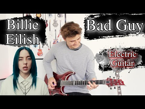 Bad Guy - Billie Eilish - Electric Guitar Cover