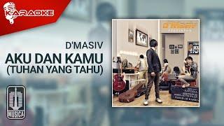 D'MASIV - Aku Dan Kamu (Tuhan Yang Tahu) (Official Karaoke Video)   No Vocal