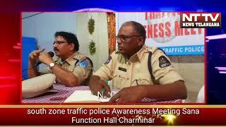 south zone traffic police Awareness Meeting Sana Function Hall Charminar