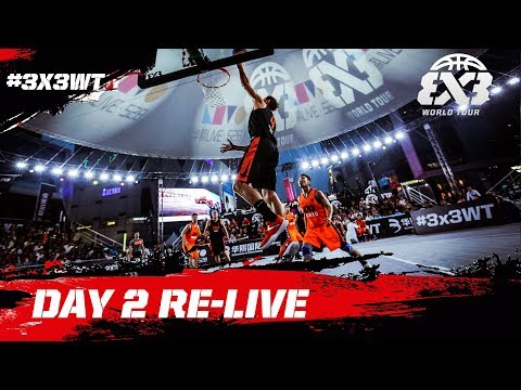 RE-LIVE - FIBA 3x3 World Tour Chengdu Masters 2017 - Day 2 - Chengdu, China