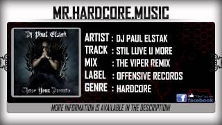 DJ Paul Elstak - Stil Love U More (The Viper Remix) [HQ|HD]