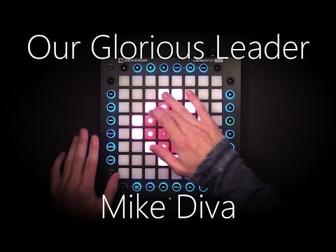 Our Glorious Leader - Mike Diva (Launchpad Pro Cover + Project file)