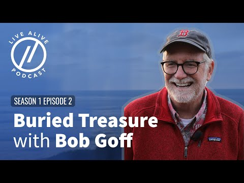 Buried Treasure with Bob Goff - Ep 2