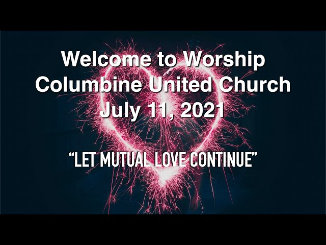 July 11, 2021: Let Mutual Love Continue