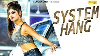 System | Himanshi Goswami & Parveen Chawla | Mr. Parv | New Haryanvi Songs Haryanavi 2019 | Sonotek