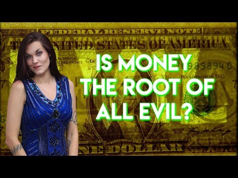 Is Money The Root Of All Evil? ( Teal Swan)