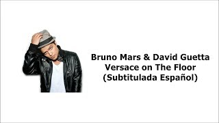 Bruno Mars vs David Guetta - Versace on The Floor (Subtitulada Español)