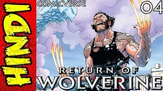 Return Of Wolverine - 4 | The Truth | Marvel Comics Explained in Hindi | #ComicVerse