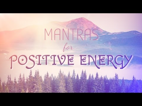 6 Powerful Mantras for Positive Energy | Mantra Meditation Music