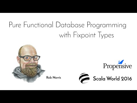 Pure Functional Database Programming with Fixpoint Types—Rob Norris