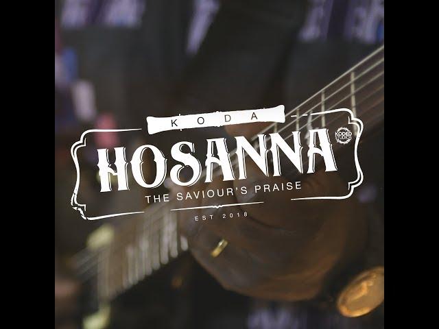 Hosanna Lyrics By Koda African Gospel Lyrics