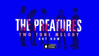 The Preatures - Two Tone Melody (Audio Only)