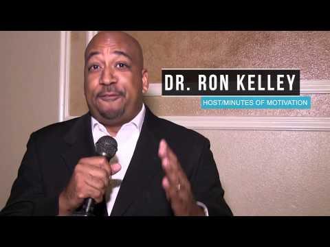 Dr. Ron Kelley / Minutes of Motivation