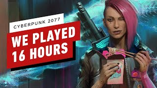 Cyberpunk 2077: We Played 16 Hours