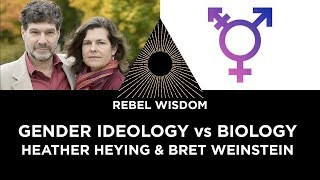 Bret Weinstein and Heather Heying - Gender Ideology vs Biology