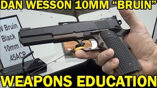 "Dan Wesson 10MM ""BRUIN"" $2200 6.3"" Barrel-High End WeaponsEducation"