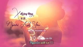 [Vietsub + Kara] [HD720P] Xin Lỗi Người Anh Yêu - Hoàng Tùng