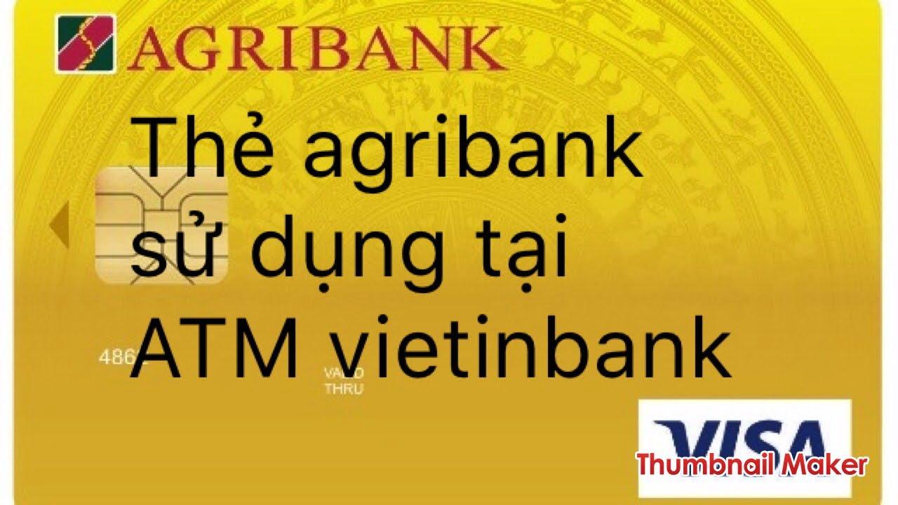Agribank : THẺ ATM AGRIBANK | RÚT TIỀN | XEM SỐ DƯ | CHUYỂN KHOẢN.
