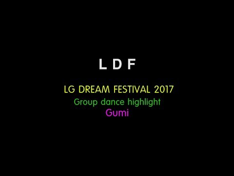LDF LG DREAM FESTIVAL2017 Main line - Group dance highlight