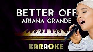 Better Off - Ariana Grande | HIGHER Key Piano Karaoke Instrumental Lyrics Cover Sing Along