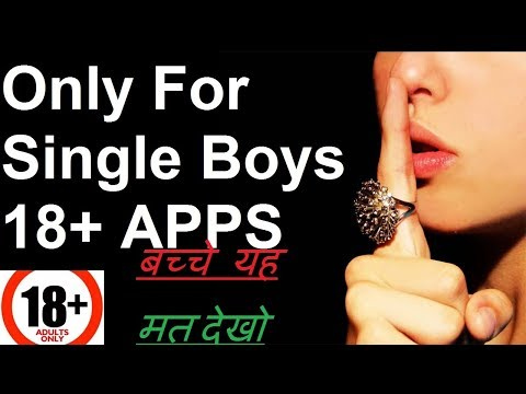 Hot Apps For Single Boys 2017 - 2018 Best Adult Apps For Chat In Hindi