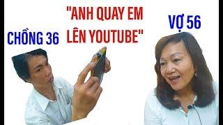 Chồng 36 tuổi - vợ 56 tuổi tập làm youtube nói về tình yêu II ĐỘC LẠ BÌNH DƯƠNG