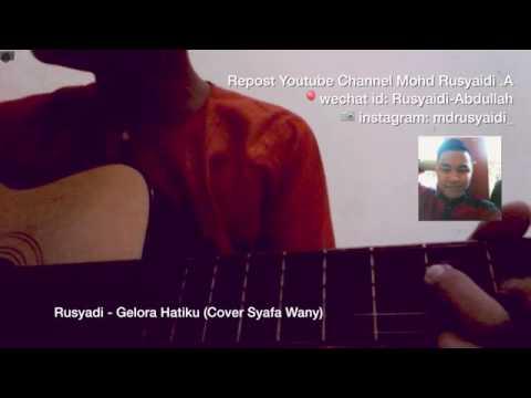 Rusyaidi - Gelora Hatiku (Cover Syafa Wany)