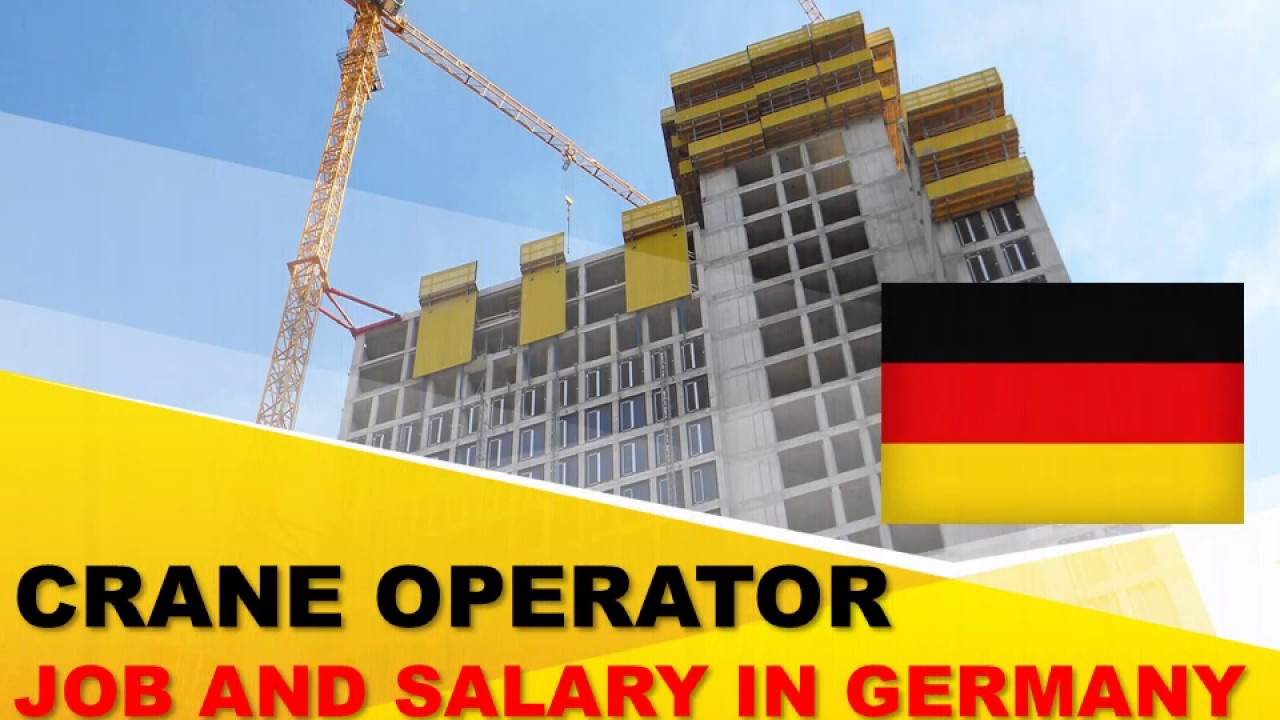 Crane Operator Salary In Germany Jobs And Wages In Germany Youtube
