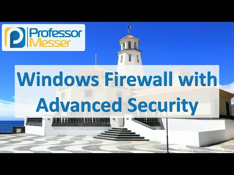 Windows Firewall with Advanced Security – CompTIA A+ 220-1002 – 1.5