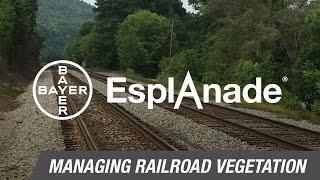 managing railroad vegetation with esplanade