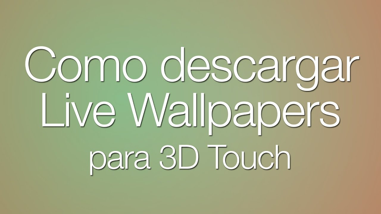 descargar live wallpapers para 3d touch