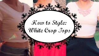 How to Style: White Crop Tops! Thumbnail