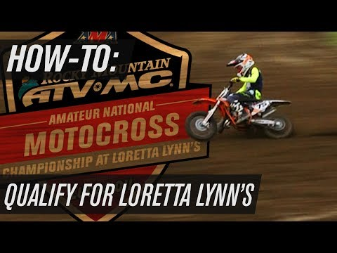 How To Qualify for Loretta Lynn's Amateur National Motocross
