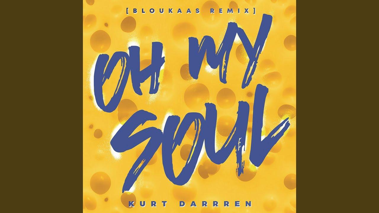 Download Oh My Soul (Bloukaas Remix)